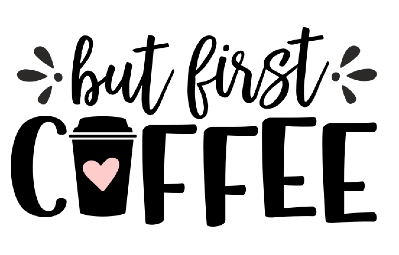 38 But First coffee
