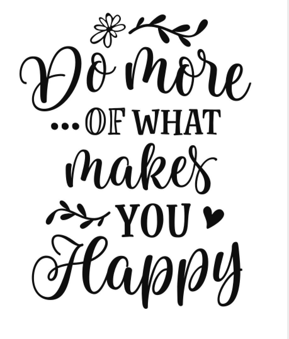 R10 Do more of what makes you happy