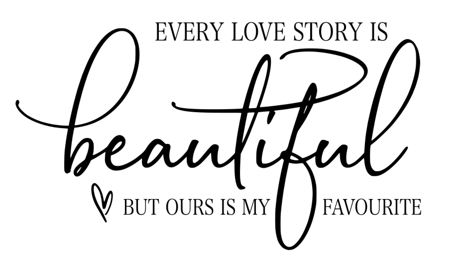 55 Every love story is beautiful...