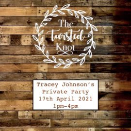 Tracey Johnson's Private Party 17th April 2021 1pm-4pm