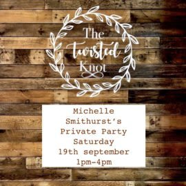 Michelle Smithhurst Private Party Saturday 17th September 1pm-4pm
