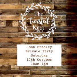 Joan Bradley's Private Party 17th October 10am-1pm