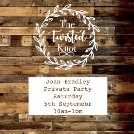 Joan Bradley's Private Party 5th September 10am-1pm