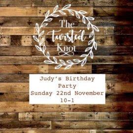 Judy's Birthday Party Sunday 22nd November 10-1pm
