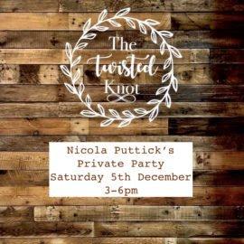 Nicola Puttick's Private party Saturday 5th December 3-6pm
