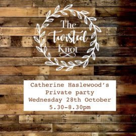 Catherine Haslewood's Private Party Wednesday 28th October 5.30-8.30pm