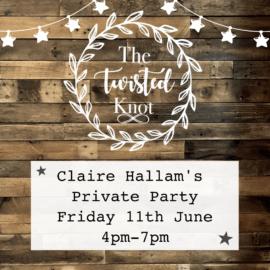 Claire Hallam's Private Party Friday 11th June 4pm-7pm