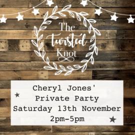 Cheryl Jones' Private Party Saturday 13th November 2-5