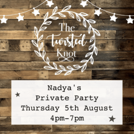 Nadya's Private Party Thursday 5th August 4-7pm