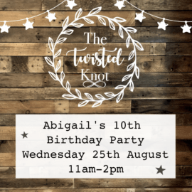Abigail's 10th Birthday Party Wednesday 25th August 11-2pm