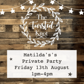 Matilda's Private Party Friday 13th August 1pm-4pm