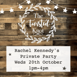 Rachel Kennedy party Weds 20th October 1pm-4pm